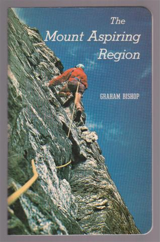 Graham BISHOP,The Mount Aspiring Region, A Guide for Mountaineers, for sale in New Zealand