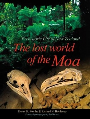 Trevor WORTHY and Richard HOLDAWAY, The Lost World of the Moa, Prehistoric Life of New Zealand. For sale in New Zealand