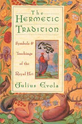 EVOLA Julius translated by E E Rehmus, The Hermetic Tradition